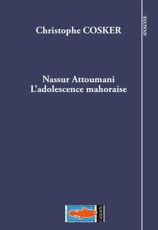 C. Cosker, Nassur Attoumani: l'adolescence mahoraise