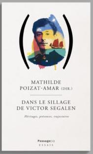 M. Poizat-Amar (dir.), Dans le sillage de Victor Segalen