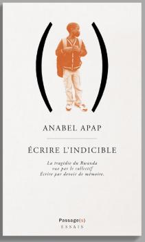 A. Apap, Ecrire l'indicible. La Tragédie du Rwanda vue par le collectif