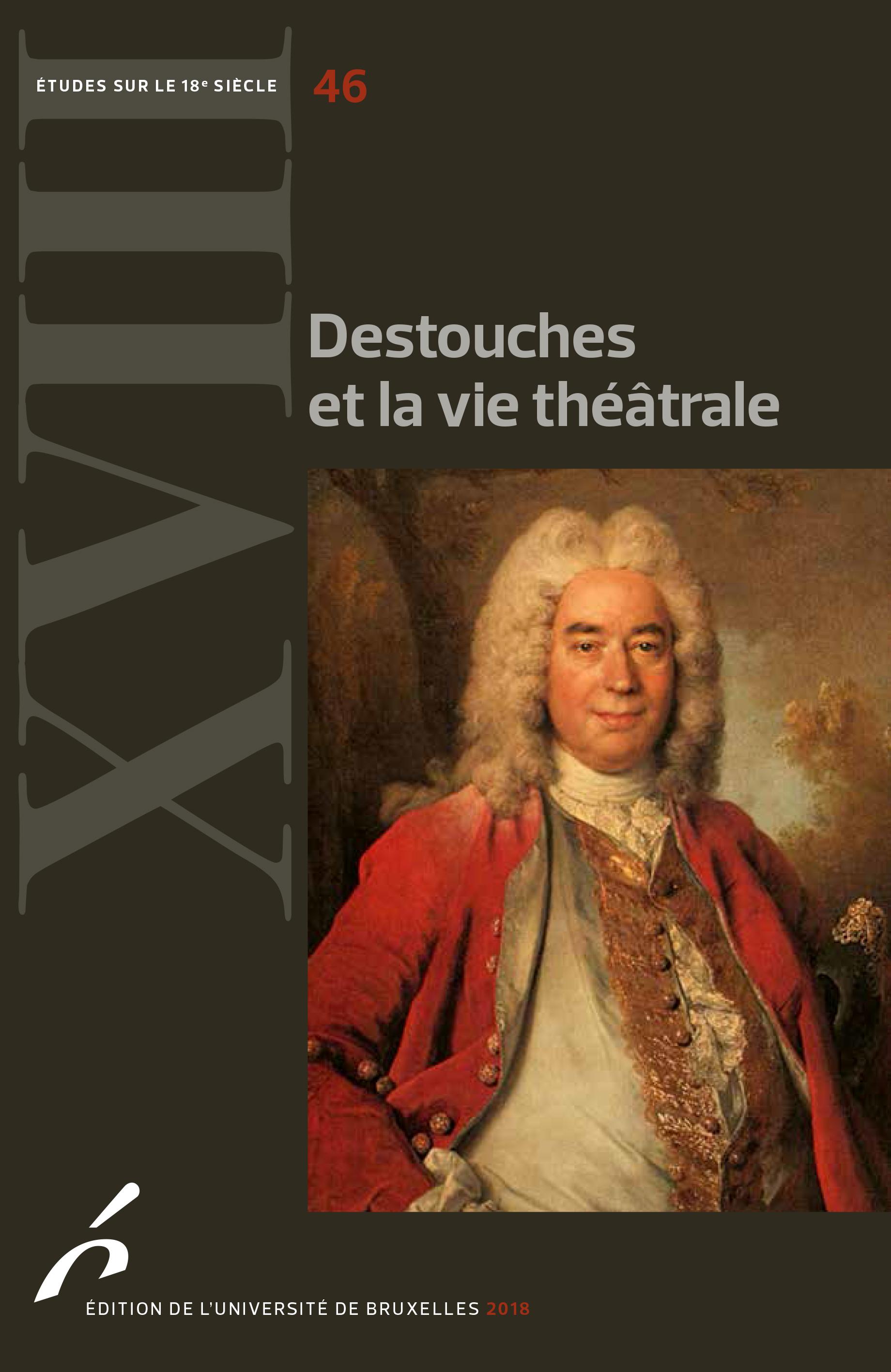 M-E. Plagnol-Diéval, M. Poirson, C. Ramond (dir.), Destouches et la vie théâtrale