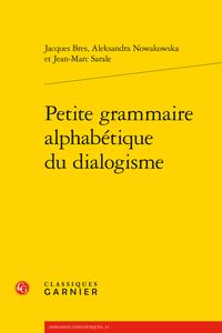 J. Bres, A. Nowakowska, J-M. Sarale, Petite grammaire alphabétique du dialogisme