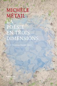 A-C. Royère (dir.), Michèle Métail : La poésie en trois dimensions