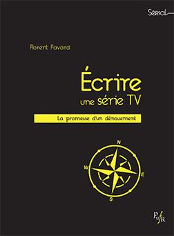 F. Favart, Écrire une série TV. La Promesse d'un dénouement