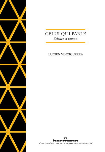 L. Vinciguerra, Celui qui parle. Science et roman