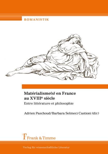 A. Paschoud, B. Semelci Castioni (dir.), Matérialisme(s) en France au XVIIIe s.