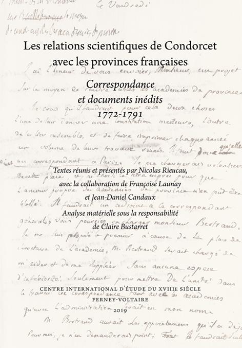N. Rieucau (dir.), Les relations scientifiques de Condorcet avec les provinces françaises. Correspondance et documents inédits 1772-1791