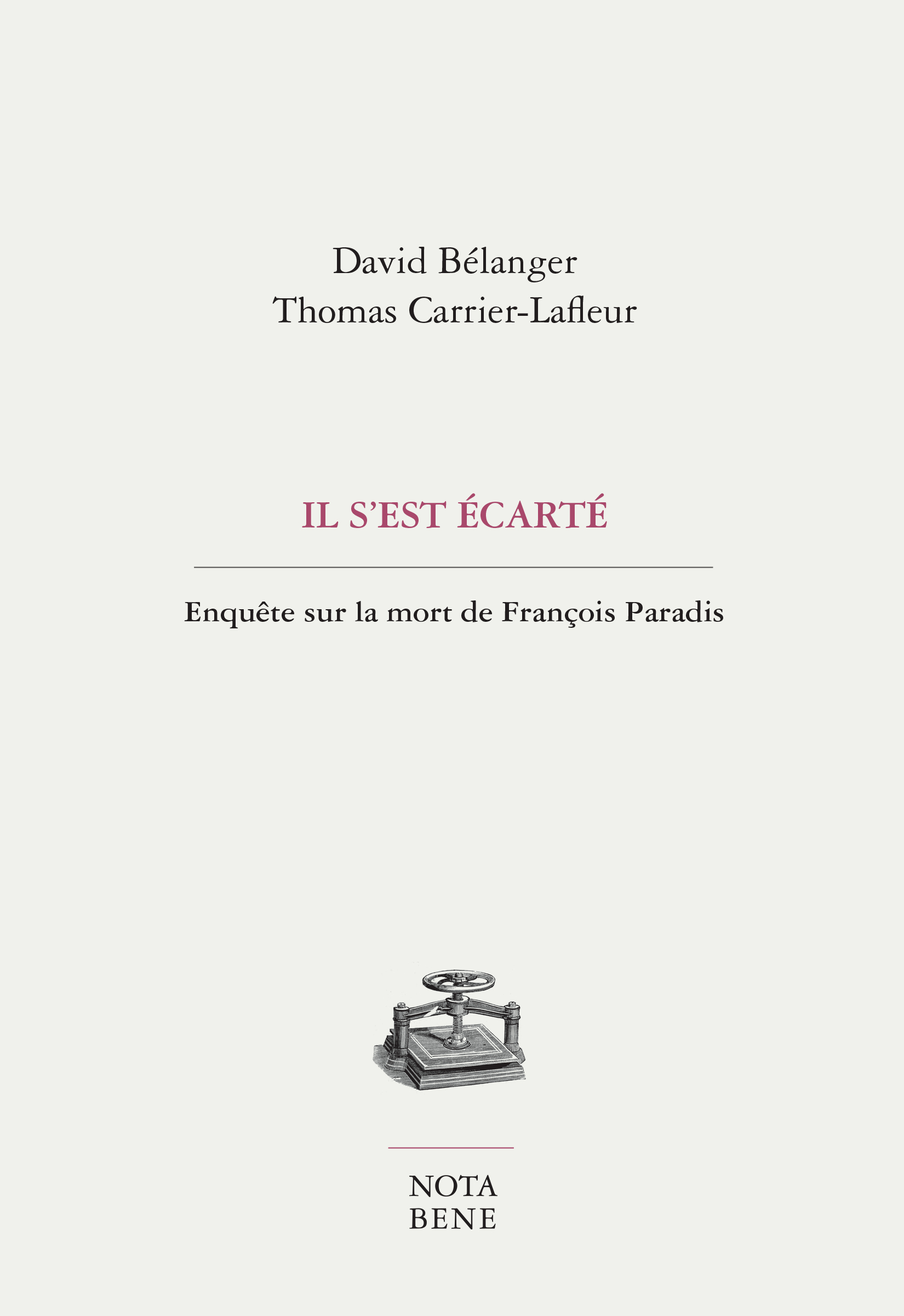 D. Bélanger, Th. Carrier-Lafleur, Il s'est écarté. Enquête sur la mort de François Paradis
