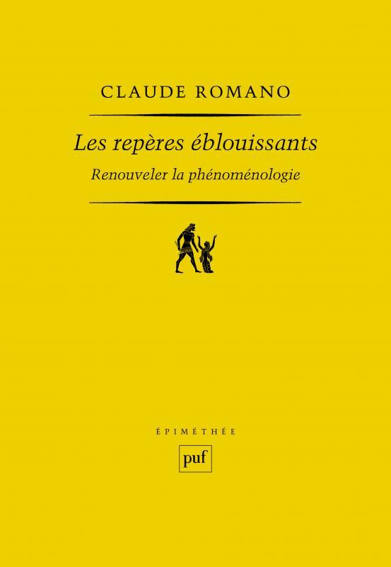 C. Romano, Les repères éblouissants. Renouveler la phénoménologie