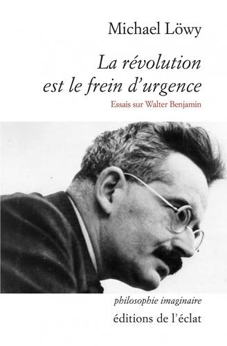 M. Löwy, La révolution est le frein d'urgence. Essais sur Walter Benjamin