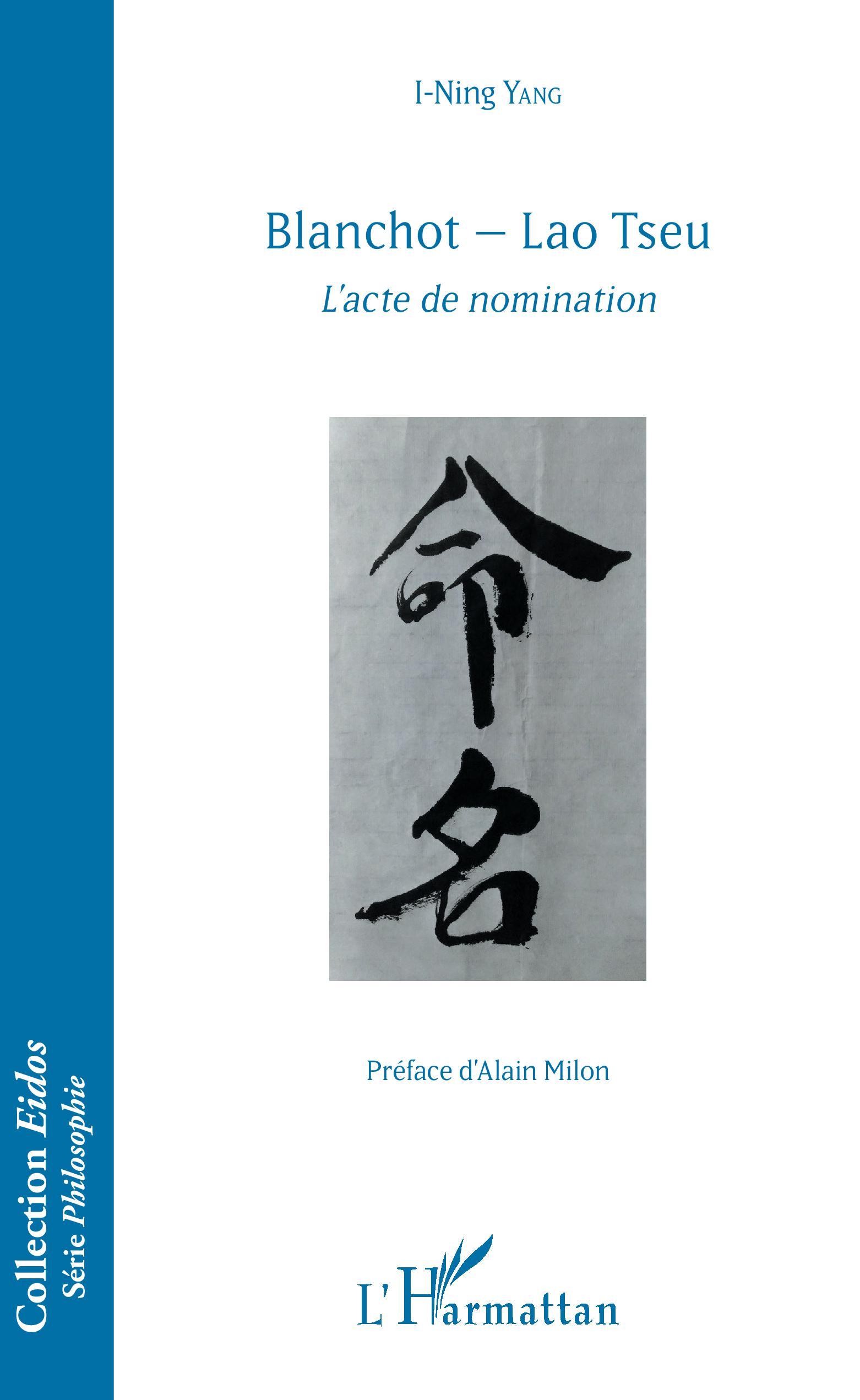 I-Ning Yang, Blanchot - Lao Tseu : L'acte de nomination