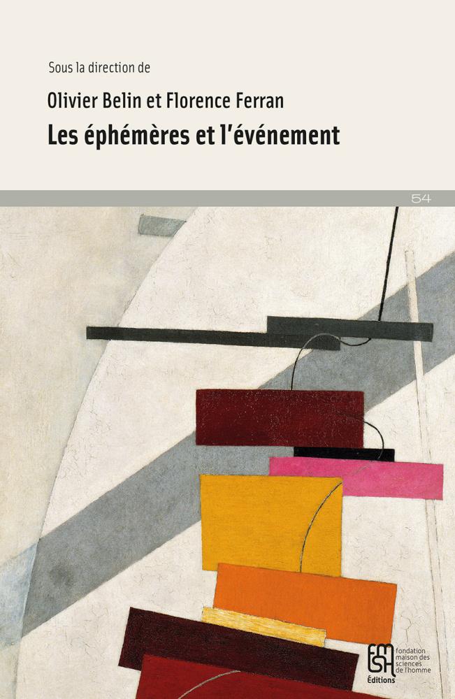 O. Belin et F. Ferran (dir.), Les éphémères et l'événement