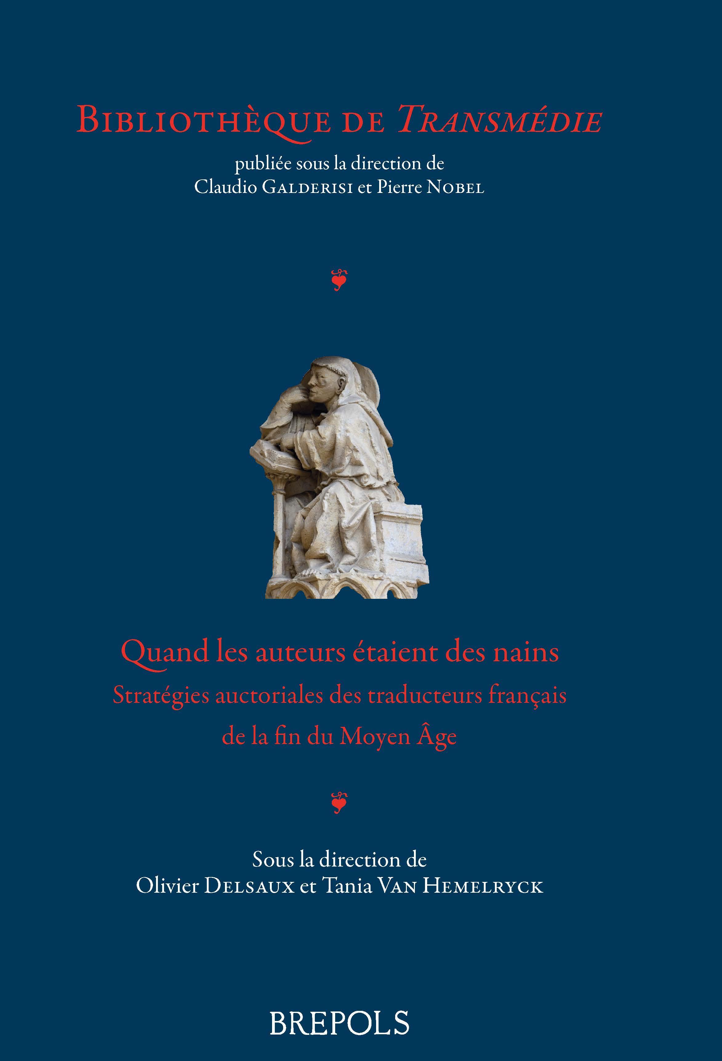 O. Delsaux et T. Van Hemelryck (dir.), Quand les auteurs étaient des nains. Stratégies auctoriales des traducteurs français de la fin du Moyen Âge