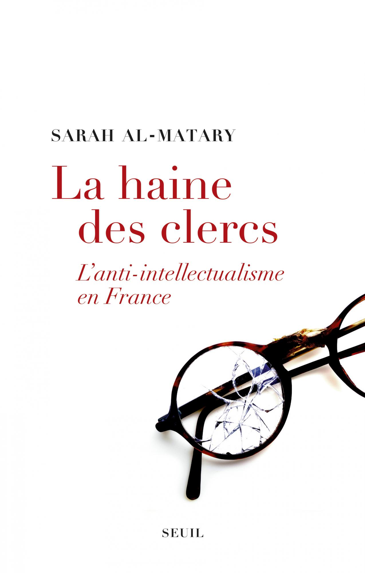 S. Al-Matary, La Haine des clercs. L'anti-intellectualisme en France