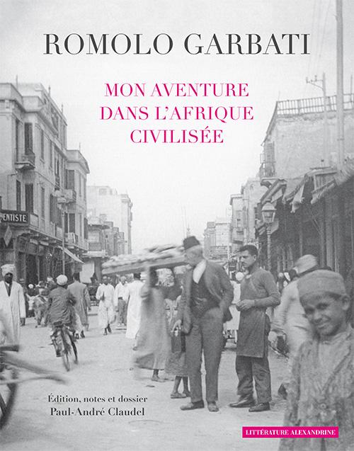 R. Garbati, Mon Aventure dans l'Afrique civilisée