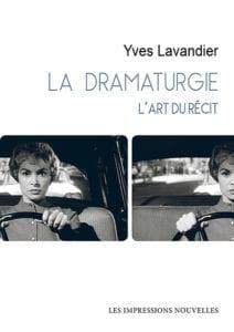 Y. Lavandier, La Dramaturgie. L'art du récit : cinéma, théâtre, opéra, radio, télévision, bande dessinée