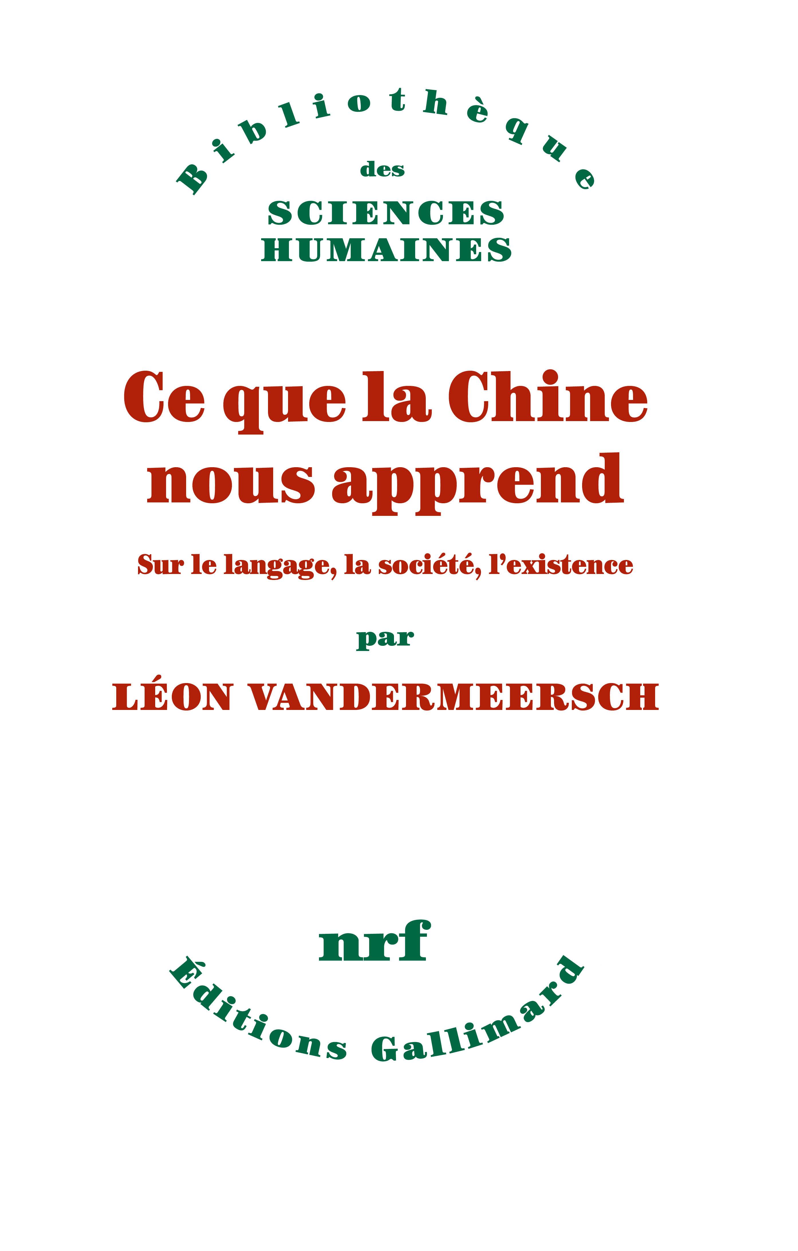 L. Vandermeersch, Ce que la Chine nous apprend. Sur le langage, la société, l'existence