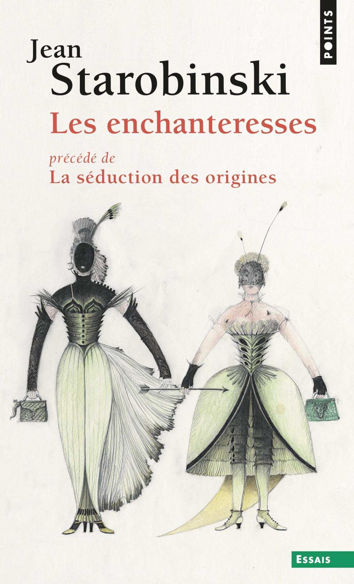J. Starobinski, Les Enchanteresses, précédé de La séduction des origines