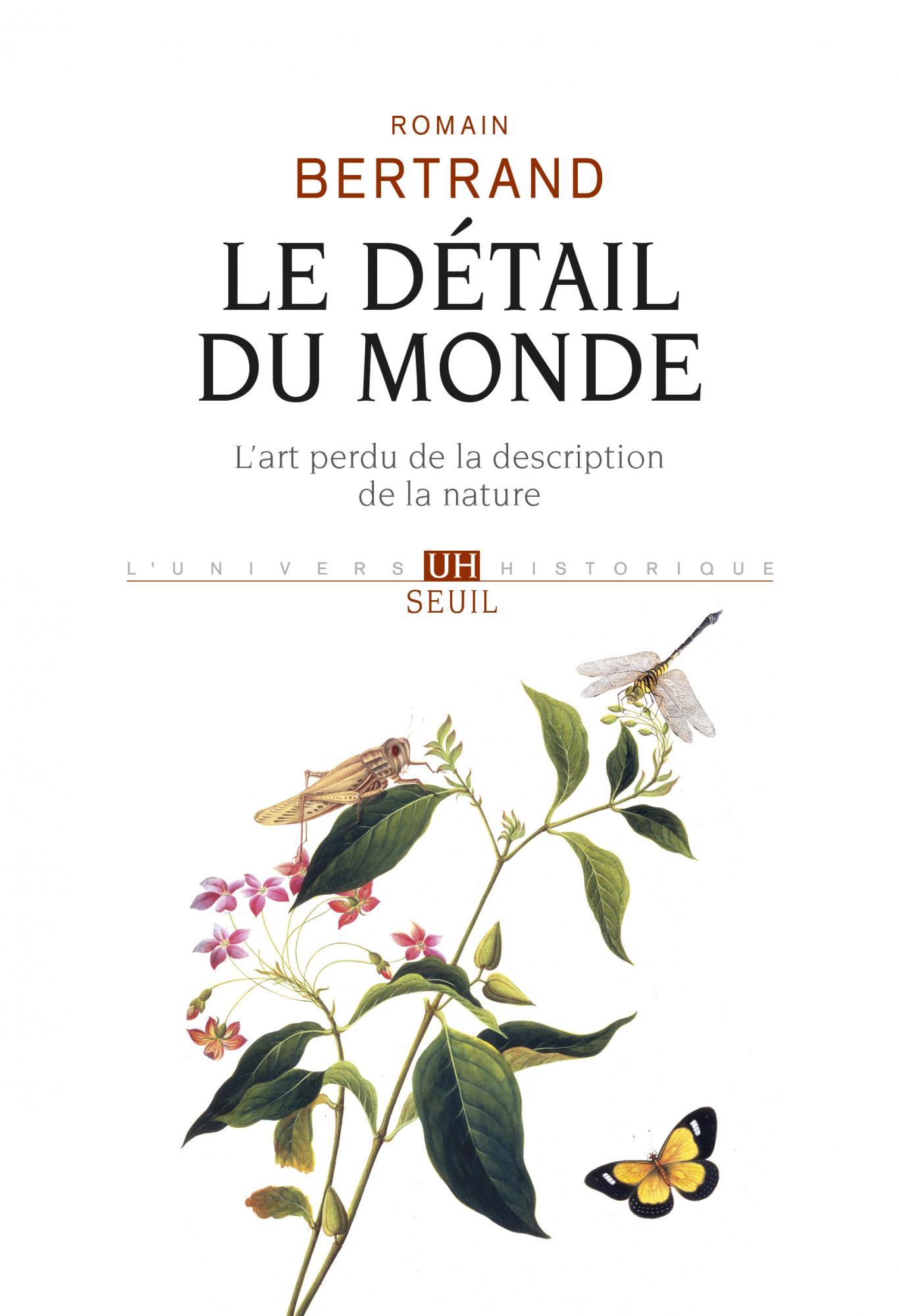 R. Bertrand, Le Détail du monde. L'art perdu de la description de la nature