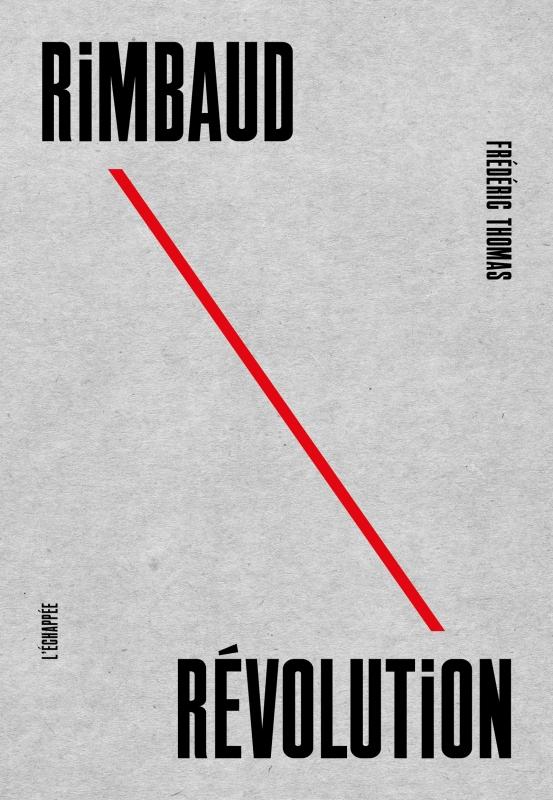 Frédéric Thomas, Rimbaud révolution