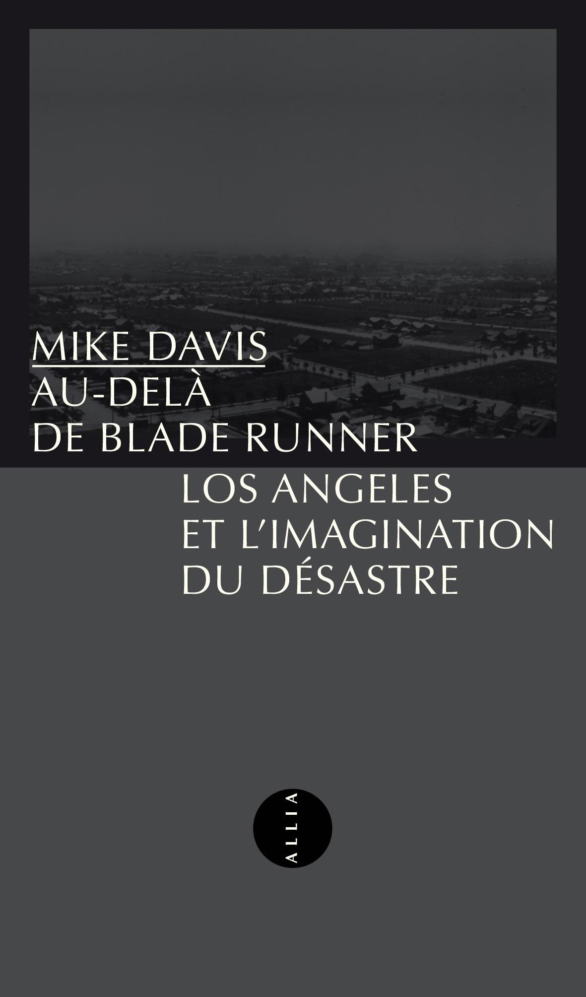 M. Davis, Au-delà de Blade Runner : Los Angeles et l'imagination du désastre