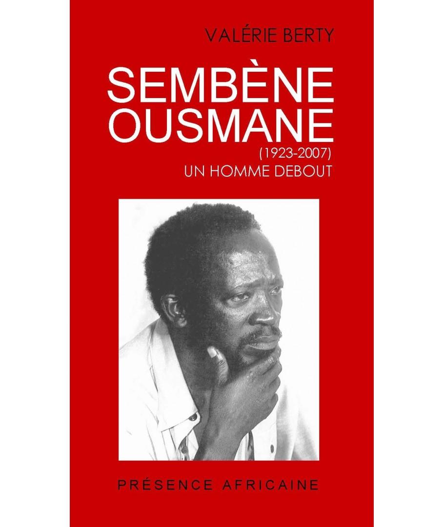 Présentation de l'ouvrage de Valérie Berty: Sembène Ousmane (1923-2007). Un homme debout suivie de la projection du premier film du cinéaste: Borom Sarret (1963)