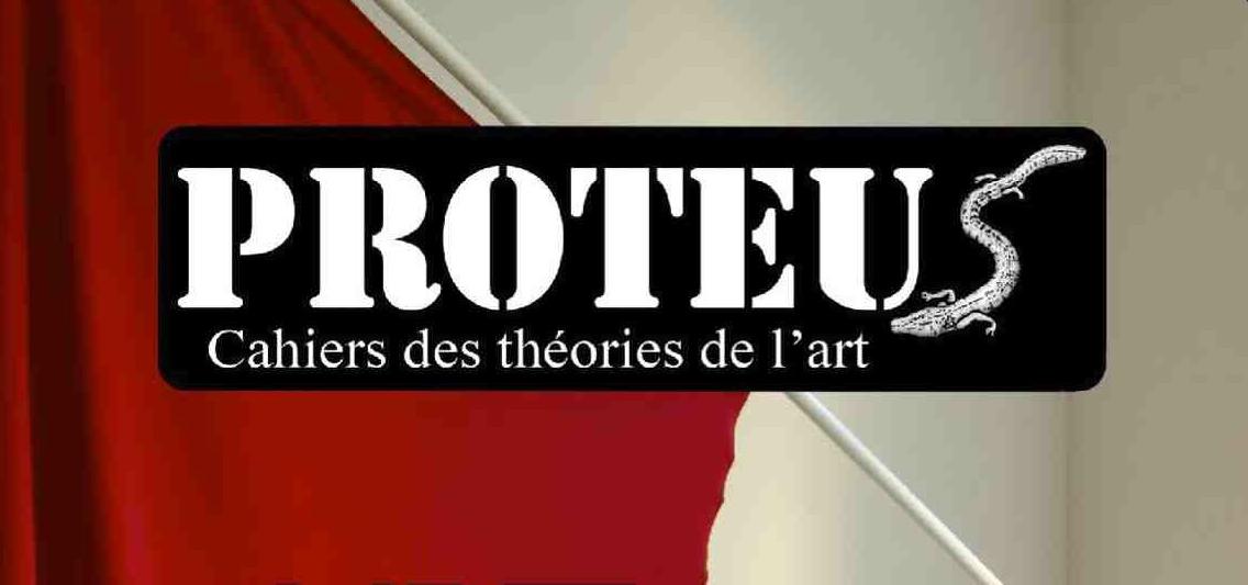 <em>Proteus</em>. <em>Cahiers des théories de l'art</em>, n° 16 :