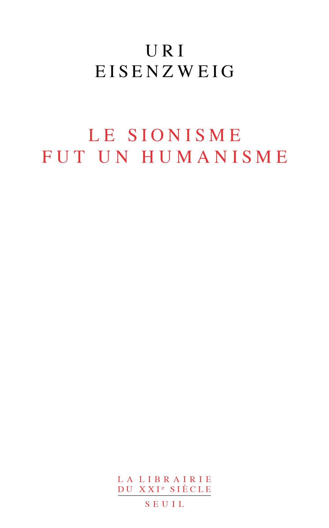 U. Eisenzweig, Le sionisme fut un humanisme