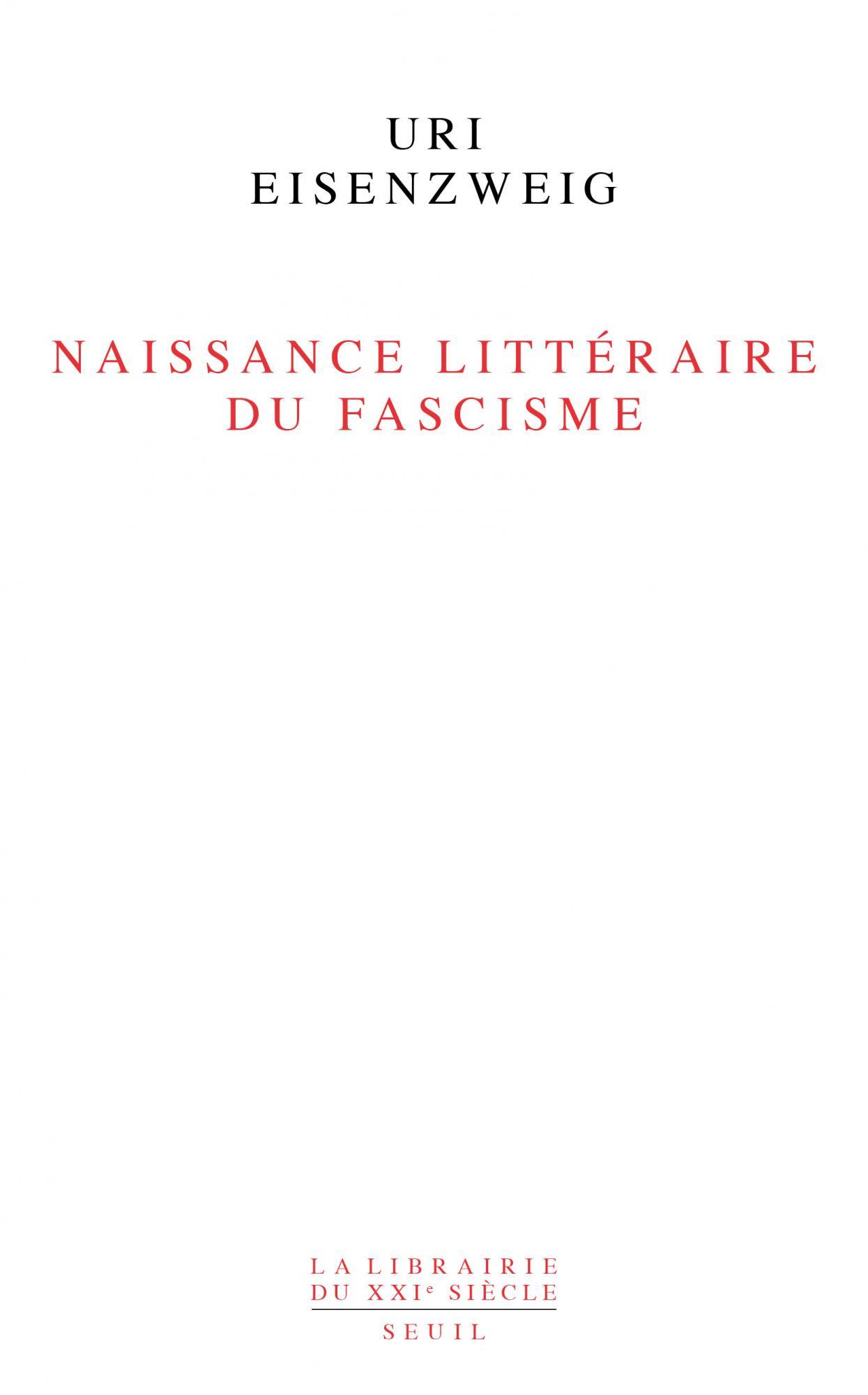 U. Eisenzweig, Naissance littéraire du fascisme
