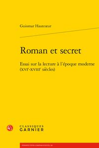 Guiomar Hautcœur, Roman et secret. Essai sur la lecture à l'époque moderne (xvie-xviiie siècles)