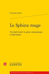 C. Julliot, Le Sphinx rouge, un duel entre le génie romantique et Richelieu