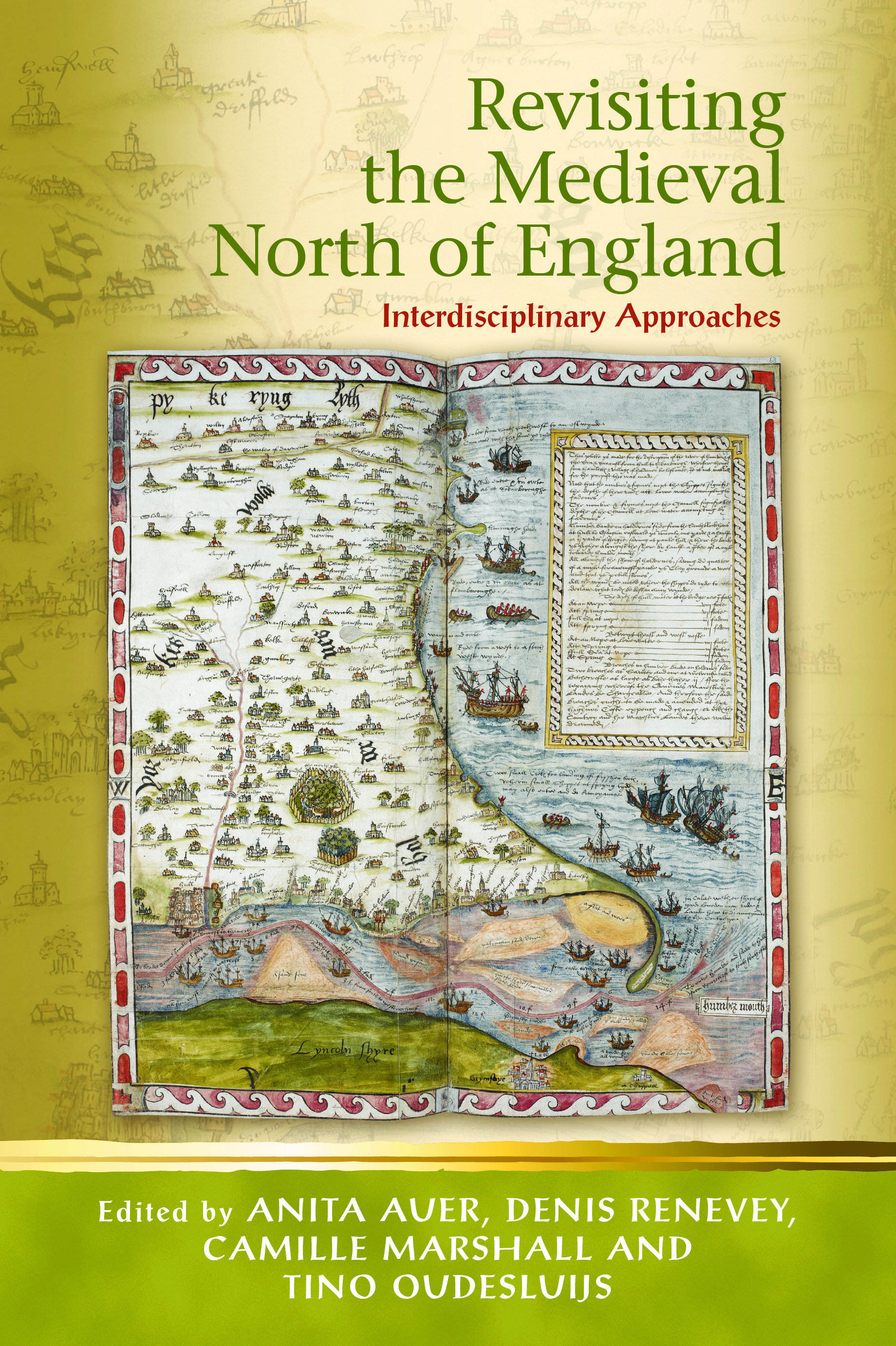 A. Auer, D. Renevey, C. Marshal, T. Oudesluijs (dir.), Revisiting the Medieval North of England. Interdisciplinary Approaches