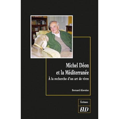 B. Alavoine, Michel Déon et la Méditerranée. À la recherche d'un art de vivre