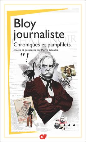 Léon Bloy, Bloy journaliste. Chroniques et pamphlets (éd. P. Glaudes)