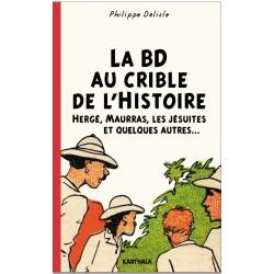 Ph. Delisle, La BD au crible de l'Histoire. Hergé, Maurras, les Jésuites et quelques autres.