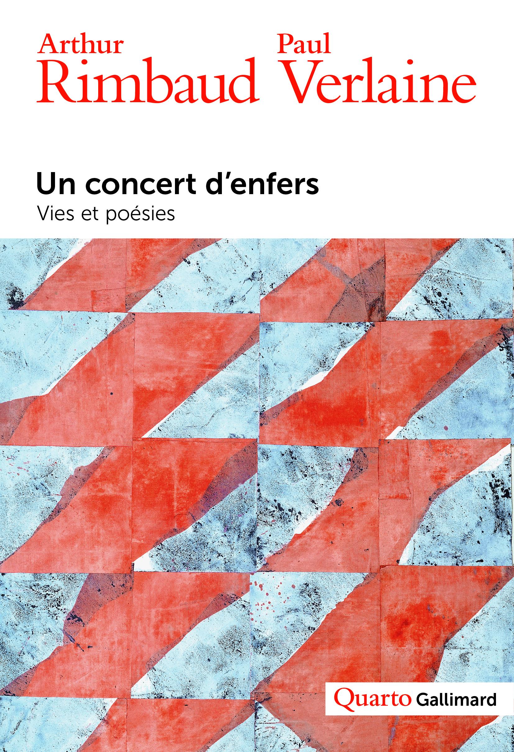 A. Rimbaud, P. Verlaine, Un concert d'enfers (éd. S. Dupas, Y. Frémy & H. Scepi, Quarto Gallimard)