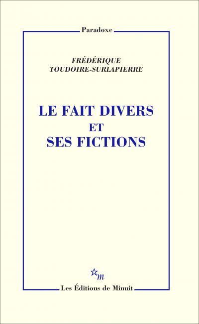 F. Tudoire-Surlapierre, Le fait divers et ses fictions