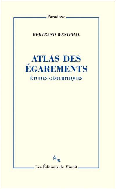 B. Westphal, Atlas des égarements. Études géocritiques