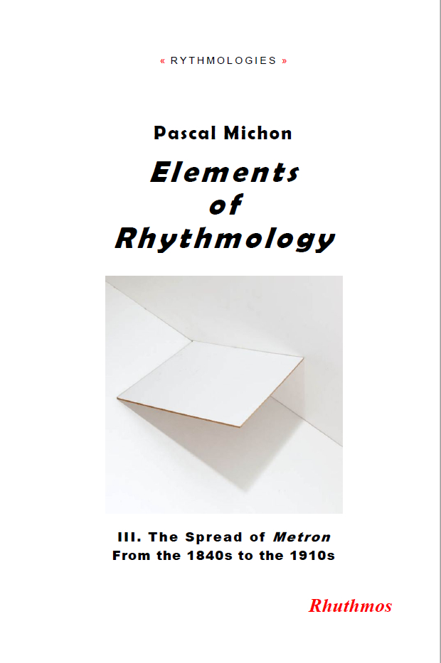 P. Michon, Elements of Rhythmology. III. The Spread of metron. From the 1840s to the 1910s
