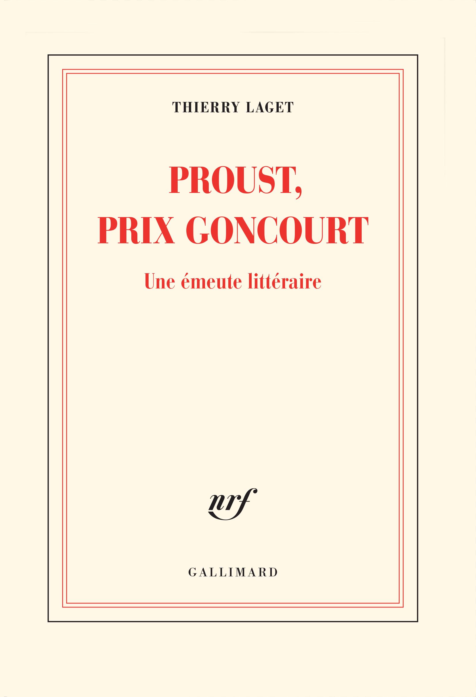 Th. Laget, Proust, prix Goncourt. Une émeute littéraire