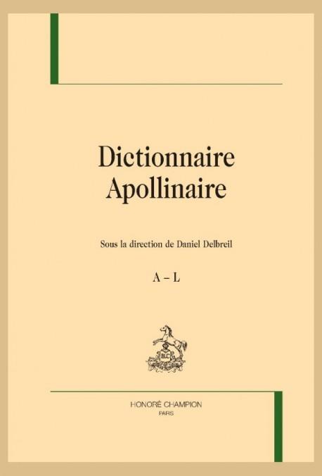 Dictionnaire Apollinaire. Sous la direction de Daniel Delbreil