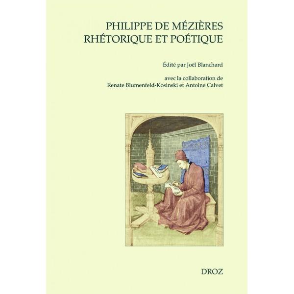 J. Blanchard (dir.), Philippe de Mézières, rhétorique et poétique