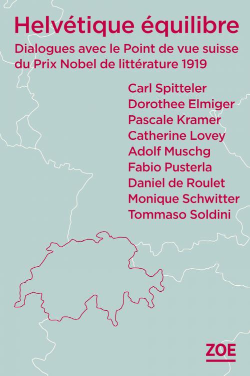 Carl Spitteler, Helvétique équilibre ? Dialogues avec le Point de vue suisse du Prix Nobel de littérature 1919