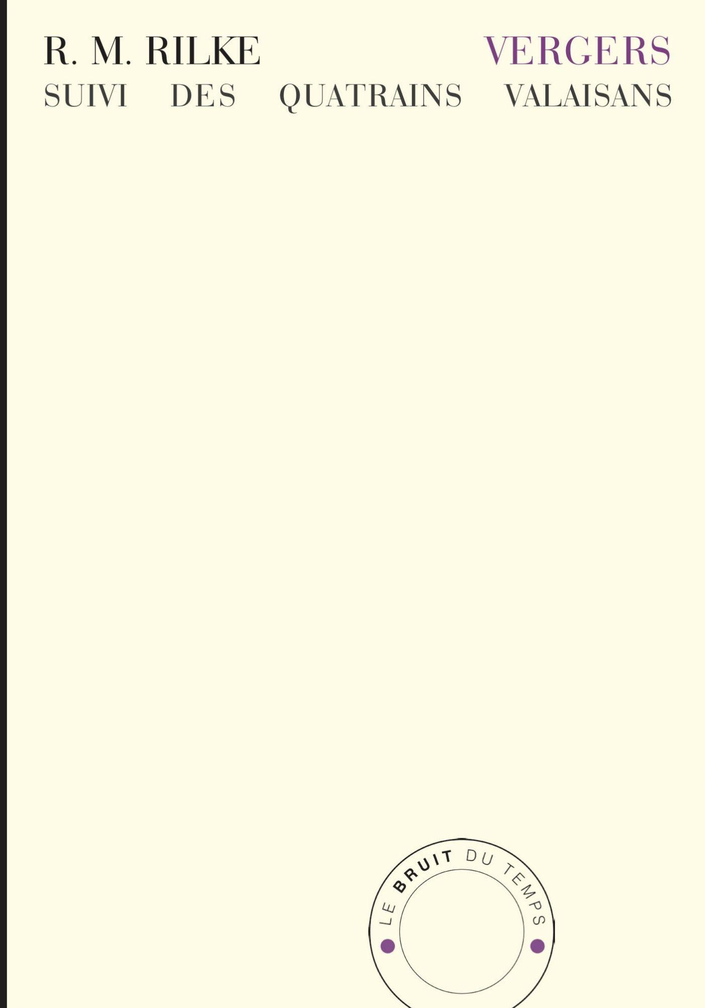 R. M. Rilke, Vergers suivi des Quatrains valaisans