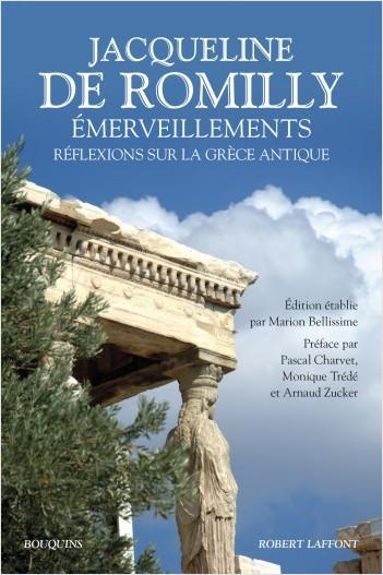 J. de Romilly, Émerveillements. Réflexions sur la Grèce antique