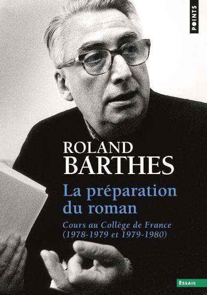R. Barthes, La Préparation du roman. Cours au Collège de France (1978-1979 et 1979-1980)