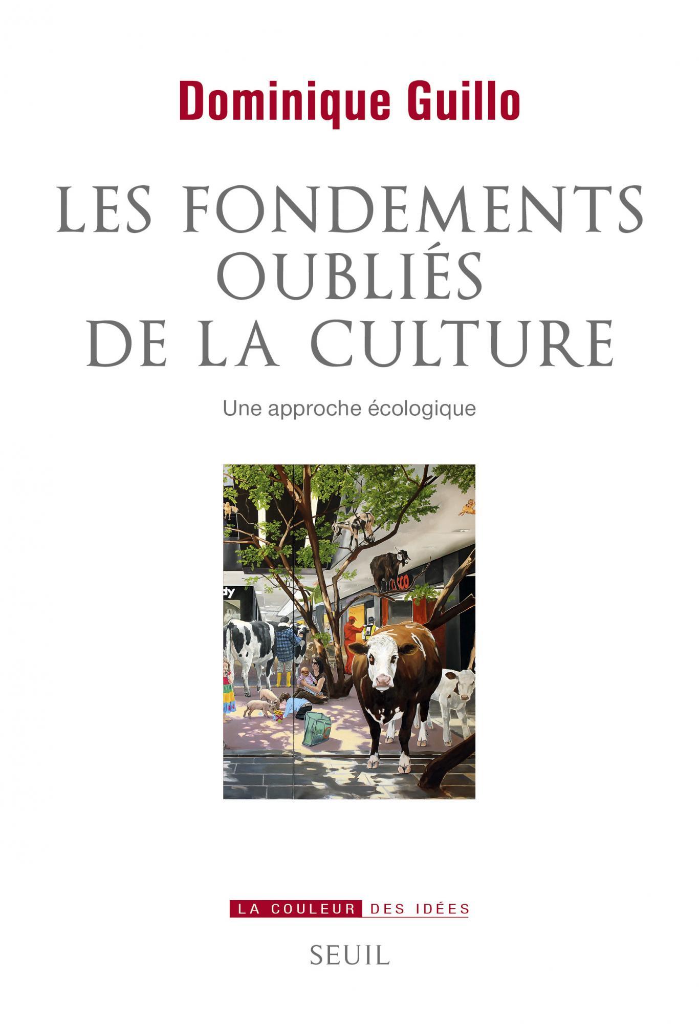 D. Guillo, Les fondements oubliés de la culture. Une approche écologique