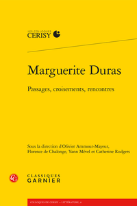 Marguerite Duras. Passages, croisements, rencontres. Colloque de Cerisy