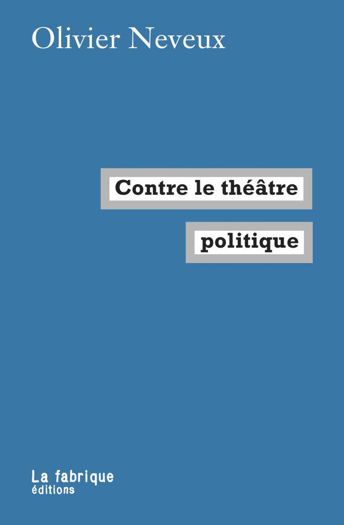O. Neveux, Contre le théâtre politique