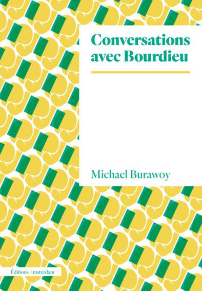 M. Burawoy, Conversation avec Bourdieu