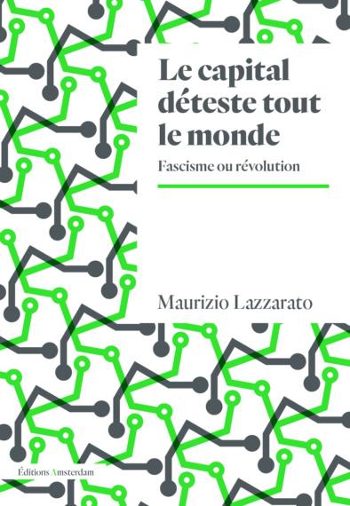M. Lazzarato, Le Capital déteste tout le monde. Fascisme ou révolution